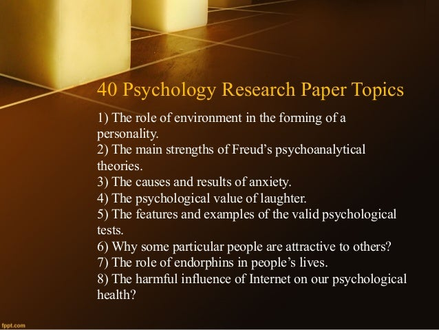 topics for psychology papers Below given are ten unusual topics for your psychology research paper if you have troubles writing your project, be sure to use these hints.