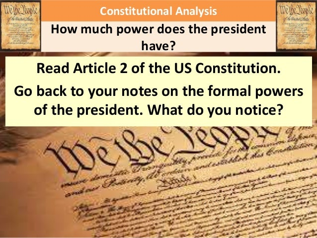 analysing the power of the us president The inherent power exercised by the president during the national crisis, particularly in foreign affairs  describe the role of public opinion in the united states.