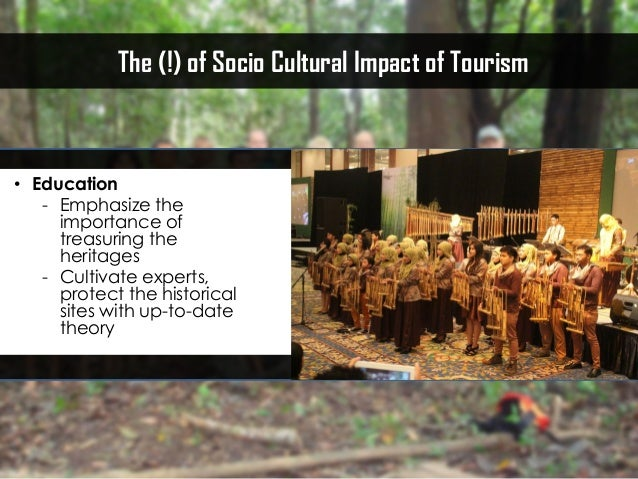 impact of tourism on traditional culture The impact of culture on tourism examines the growing relationship between tourism and culture, and the way in which they have together become major drivers of destination attractiveness and.