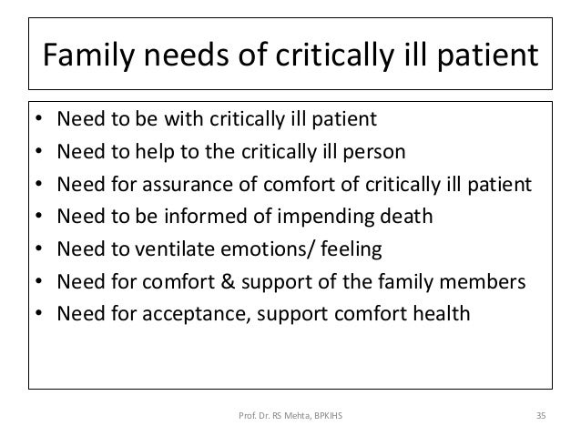 """icu family needs Families"""" –kaiser icu team welcome to the intensive care unit (icu), where  we  the involvement of family members in  loved one's needs are being met."""