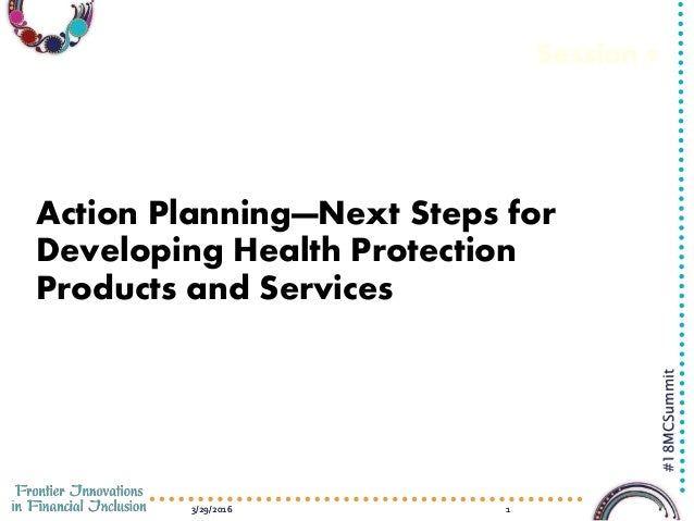 3/29/2016 13/29/2016 1 #18MCSummit Session 9 Action Planning—Next Steps for Developing Health Protection Products and Serv...