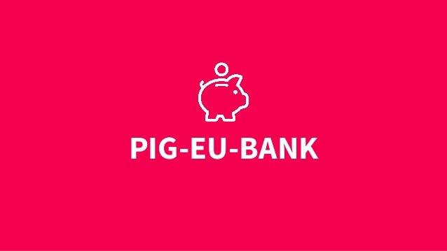 PIG-EU-BANK