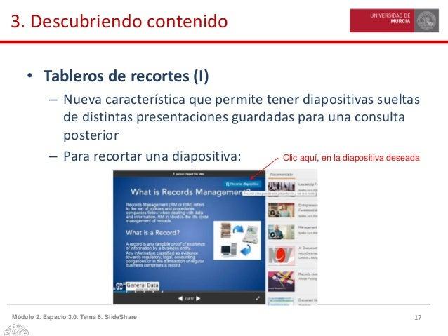 17Módulo 2. Espacio 3.0. Tema 6. SlideShare 3. Descubriendo contenido • Tableros de recortes (I) – Nueva característica qu...