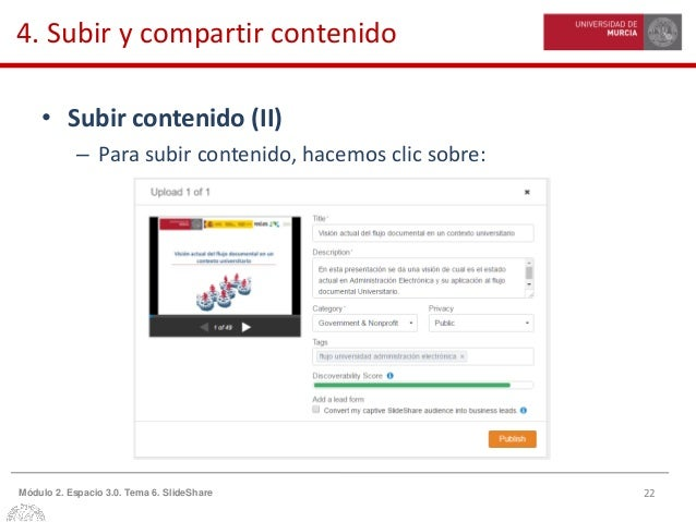 22Módulo 2. Espacio 3.0. Tema 6. SlideShare 4. Subir y compartir contenido • Subir contenido (II) – Para subir contenido, ...