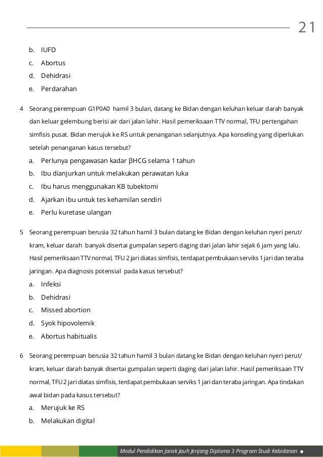 Modul Pendidikan Jarak Jauh Jenjang Diploma 3 Program Studi Kebidanan 21 b.IUFD c.Abortus d.Dehidrasi e.Perdarahan 4 ...