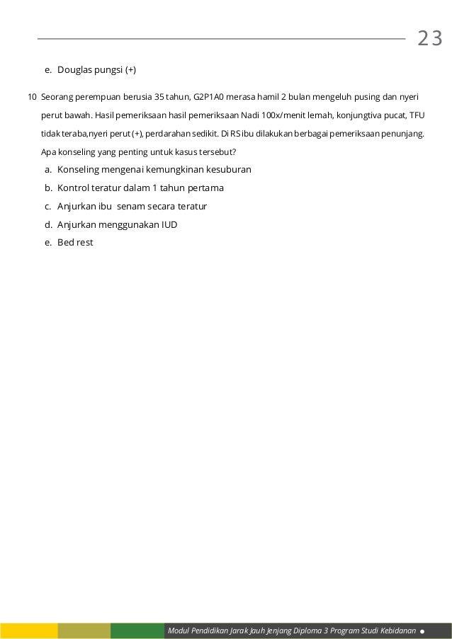 Modul Pendidikan Jarak Jauh Jenjang Diploma 3 Program Studi Kebidanan 23 e. Douglas pungsi (+) 10 Seorang perempuan beru...