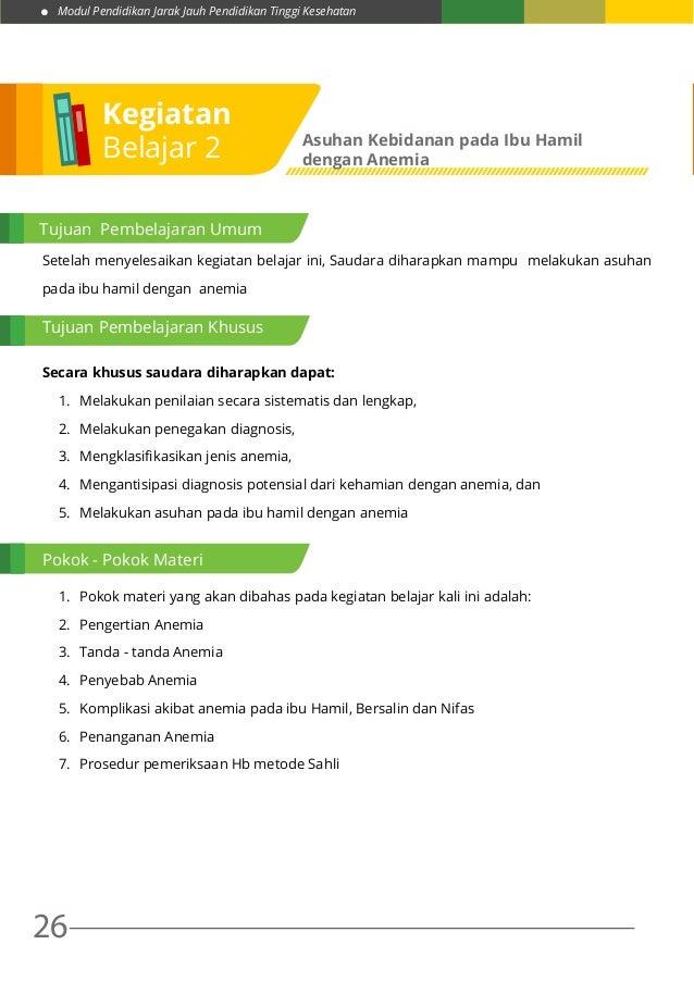 Modul Pendidikan Jarak Jauh Pendidikan Tinggi Kesehatan 26 Setelah menyelesaikan kegiatan belajar ini, Saudara diharapkan ...