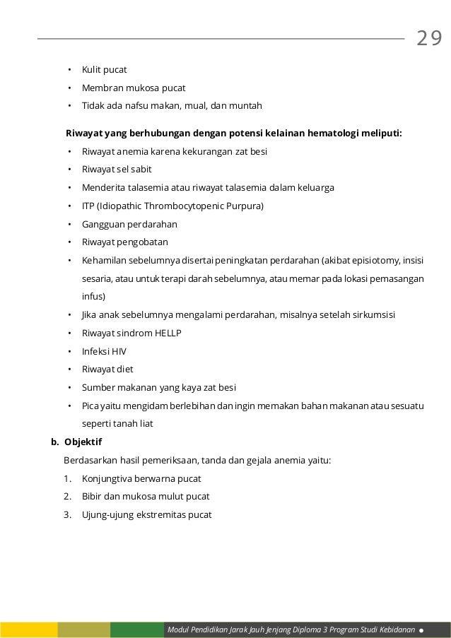 Modul Pendidikan Jarak Jauh Jenjang Diploma 3 Program Studi Kebidanan 29 • Kulit pucat • Membran mukosa pucat • Tidak a...
