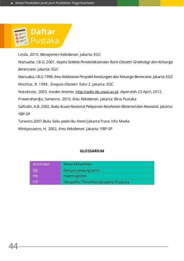 Modul Pendidikan Jarak Jauh Pendidikan Tinggi Kesehatan 44 Linda. 2010. Manajemen Kebidanan. Jakarta: EGC Manuaba, I.B.G. ...