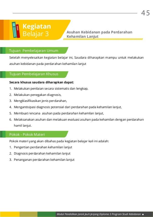 Modul Pendidikan Jarak Jauh Jenjang Diploma 3 Program Studi Kebidanan 45 Setelah menyelesaikan kegiatan belajar ini, Sauda...
