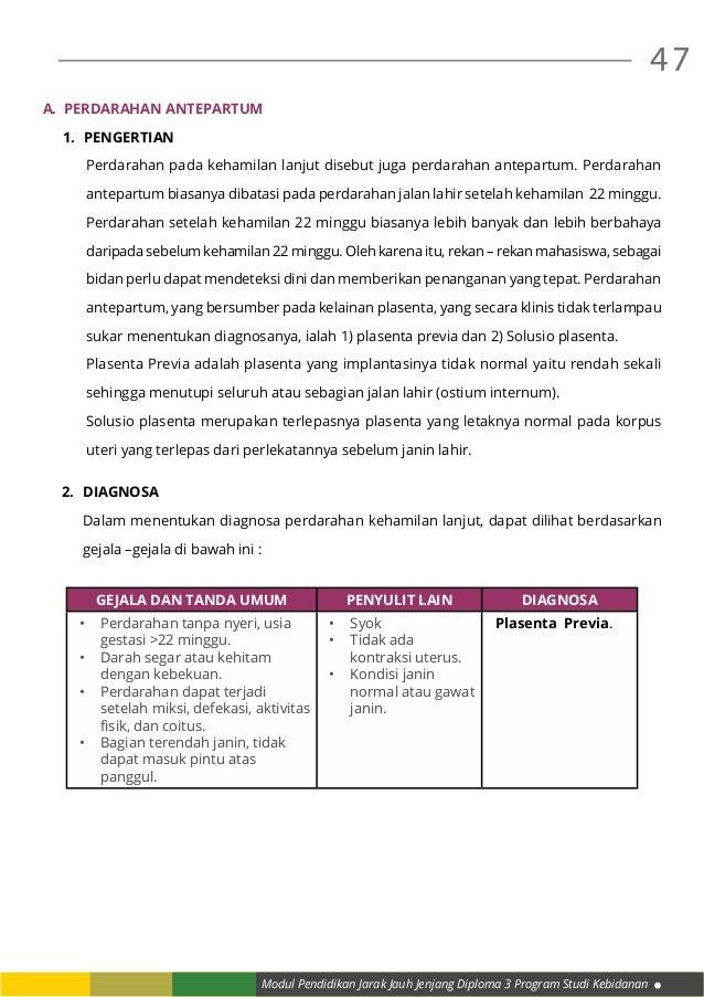 Modul Pendidikan Jarak Jauh Jenjang Diploma 3 Program Studi Kebidanan 47 A. Perdarahan antepartum 1. Pengertian Perdarah...