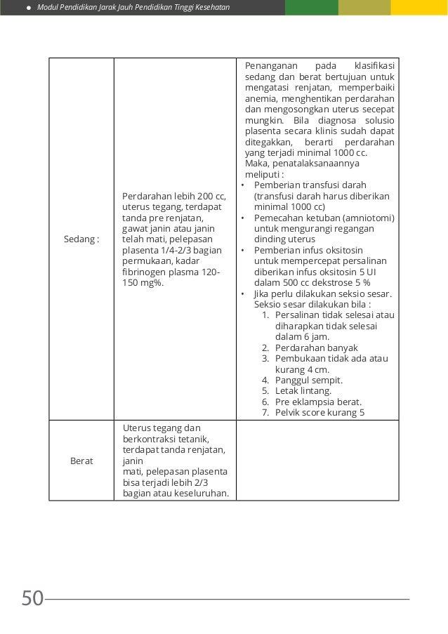 Modul Pendidikan Jarak Jauh Pendidikan Tinggi Kesehatan 50 Sedang : Perdarahan lebih 200 cc, uterus tegang, terdapat tanda...