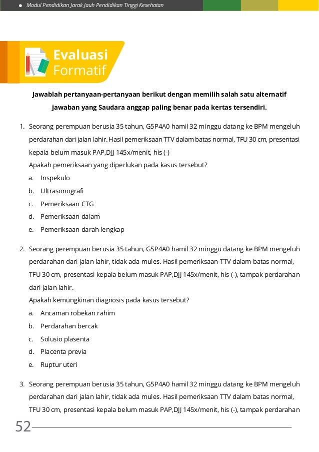 Modul Pendidikan Jarak Jauh Pendidikan Tinggi Kesehatan 52 Jawablah pertanyaan-pertanyaan berikut dengan memilih salah sat...