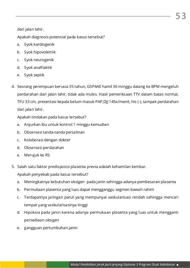 Modul Pendidikan Jarak Jauh Jenjang Diploma 3 Program Studi Kebidanan 53  dari jalan lahir.  Apakah diagnosis potensial ...