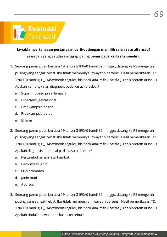 Modul Pendidikan Jarak Jauh Jenjang Diploma 3 Program Studi Kebidanan 69 Jawablah pertanyaan-pertanyaan berikut dengan mem...