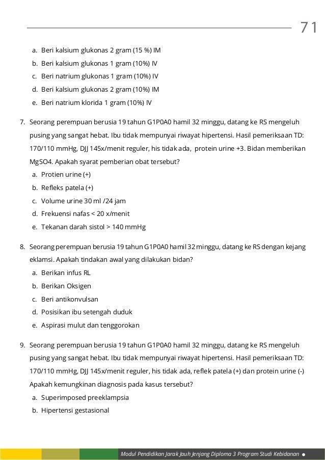 Modul Pendidikan Jarak Jauh Jenjang Diploma 3 Program Studi Kebidanan 71 a. Beri kalsium glukonas 2 gram (15 %) IM b. Be...