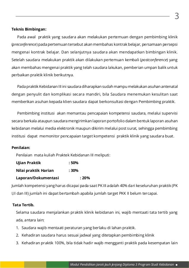 Modul Pendidikan Jarak Jauh Jenjang Diploma 3 Program Studi Kebidanan 3 Teknis Bimbingan:  Pada awal praktik yang saudara...