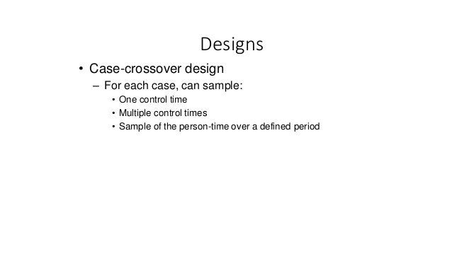 the case-crossover design: a method for studying transient effects on the risk of acute events
