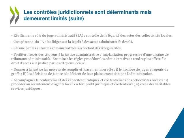 - Réaffirmer le rôle du juge administratif (JA) : contrôle de la légalité des actes des collectivités locales. - Compétenc...