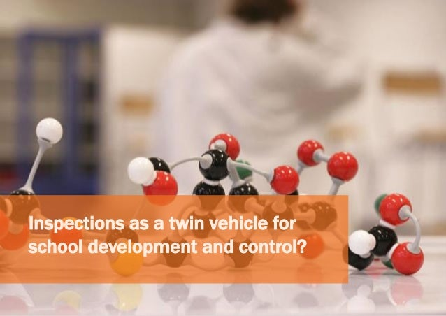 Inspections as a twin vehicle for school development and control?