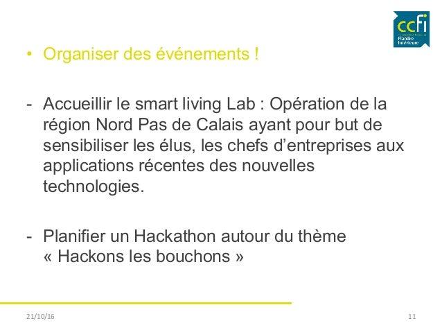 • Organiser des événements ! - Accueillir le smart living Lab : Opération de la région Nord Pas de Calais ayant pour but...