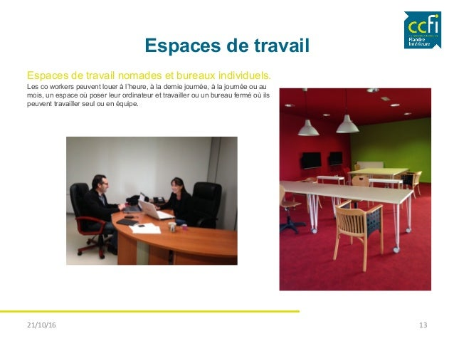 Espaces de travail Espaces de travail nomades et bureaux individuels. Les co workers peuvent louer à l'heure, à la demie j...