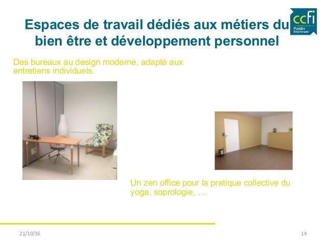 Espaces de travail dédiés aux métiers du bien être et développement personnel Des bureaux au design moderne, adapté aux en...