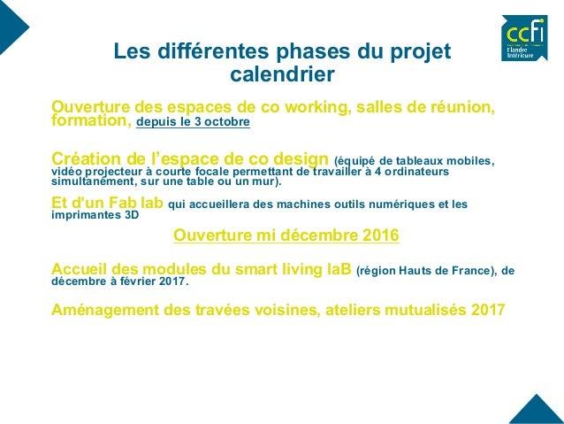 Les différentes phases du projet calendrier Ouverture des espaces de co working, salles de réunion, formation, depuis le 3...