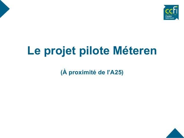 Le projet pilote Méteren (À proximité de l'A25)