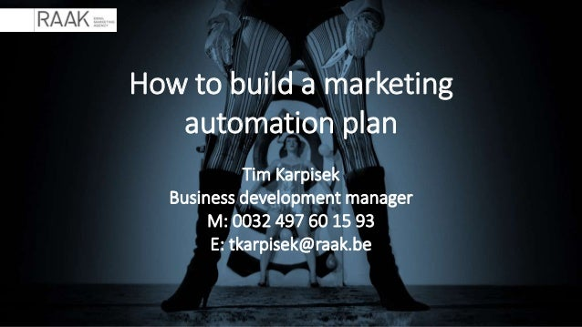 Email marketing is all about thinking outside the inbox How to build a marketing automation plan Tim Karpisek Business dev...