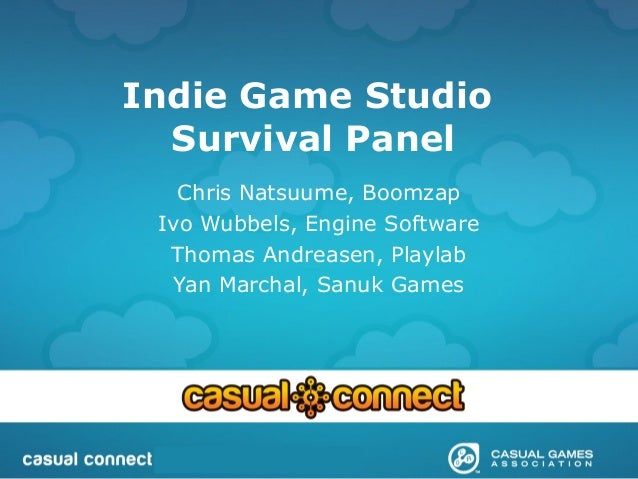 Indie Game Studio Survival Panel Chris Natsuume, Boomzap Ivo Wubbels, Engine Software Thomas Andreasen, Playlab Yan Marcha...