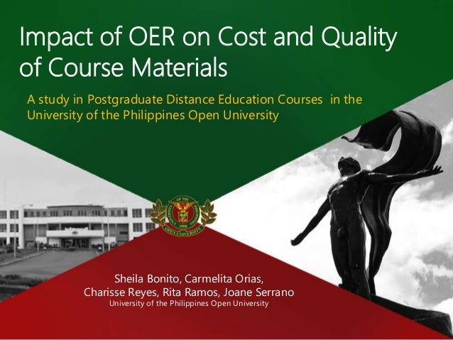 Impact of OER on Cost and Quality of Course Materials A study in Postgraduate Distance Education Courses in the University...