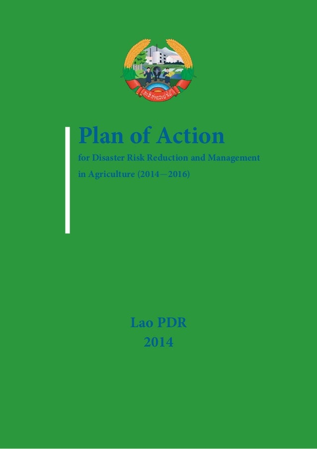 Plan of Action for Disaster Risk Reduction and Management in Agriculture (2014―2016) Lao PDR 2014