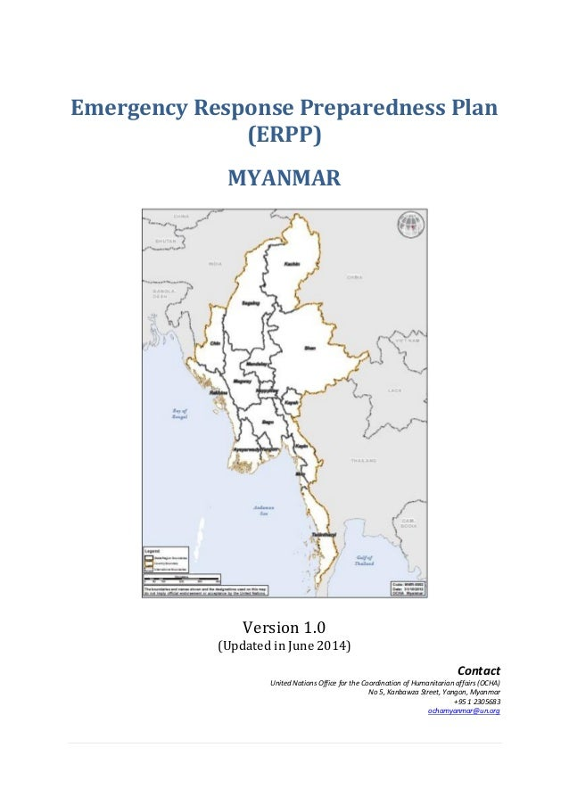 Emergency Response Preparedness Plan (ERPP) MYANMAR Version 1.0 (Updated in June 2014) Contact United Nations Office for t...
