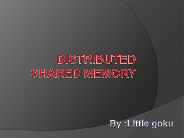 6 distributed shared memory