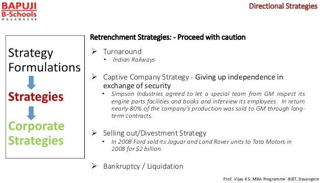 Retrenchment Strategies: - Proceed with caution  Turnaround • Indian Railways  Captive Company Strategy - Giving up inde...
