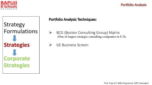 Portfolio Analysis Techniques:  BCG (Boston Consulting Group) Matrix (One of largest strategic consulting companies in U....