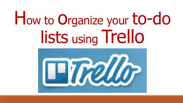 How to organize your to-do lists using Trello