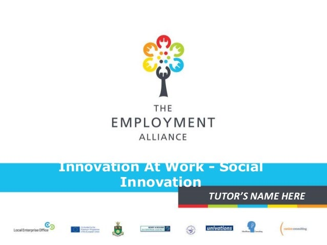 Innovation At Work - Social Innovation TUTOR'S NAME HERE