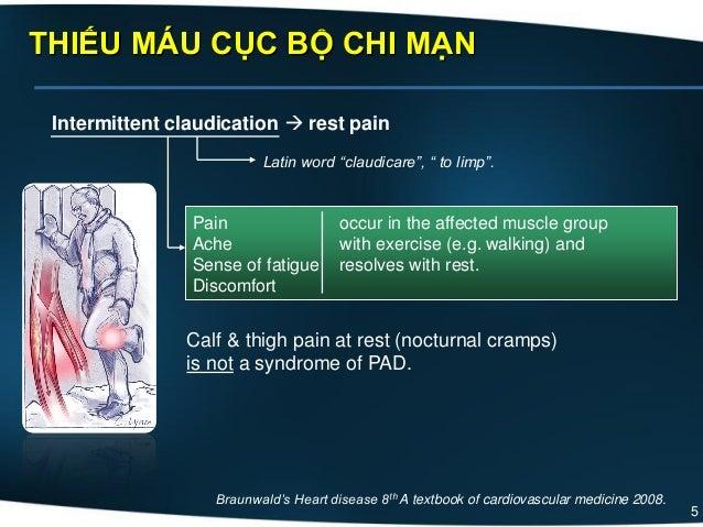5 THIẾU MÁU CỤC BỘ CHI MẠN Braunwald's Heart disease 8th A textbook of cardiovascular medicine 2008. Intermittent claudica...