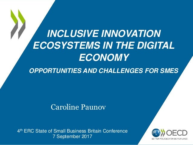 INCLUSIVE INNOVATION ECOSYSTEMS IN THE DIGITAL ECONOMY OPPORTUNITIES AND CHALLENGES FOR SMES 4th ERC State of Small Busine...