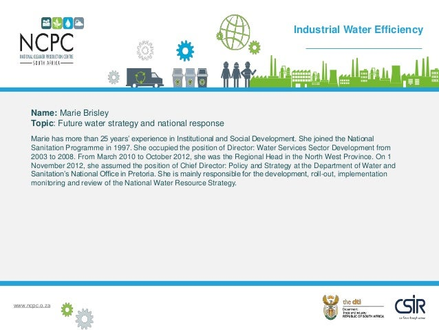 www.ncpc.o.za Name: Marie Brisley Topic: Future water strategy and national response Marie has more than 25 years' experie...
