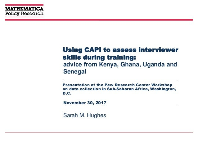 Using CAPI to assess interviewer skills during training: Presentation at the Pew Research Center Workshop on data collecti...