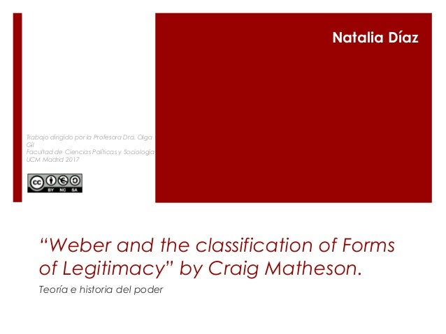 """Weber and the classification of Forms of Legitimacy"" by Craig Matheson. Teoría e historia del poder Natalia Díaz Trabajo ..."