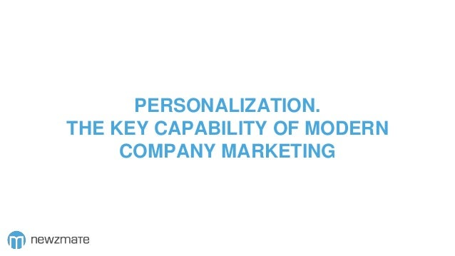 PERSONALIZATION. THE KEY CAPABILITY OF MODERN COMPANY MARKETING