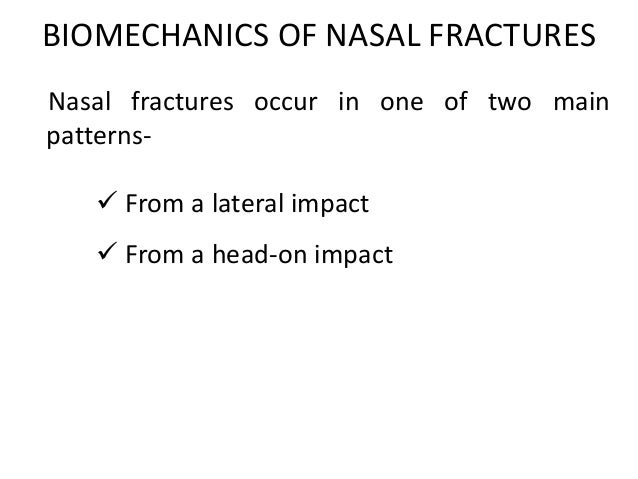 In lateral impact , the nose is displaced away from the midline on the side of the injury.