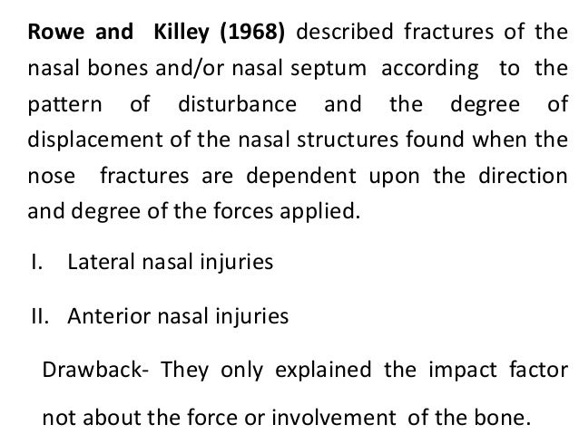 Strance & Robertson (1979) classified nasal bone fractures based on direction of injury. 1. Lateral blow – frequently occu...