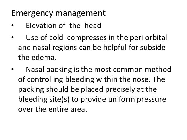 • In most patients packing will control nasal bleeding. After 2 to 5 days the packing can be removed. • Posterior nasal pa...