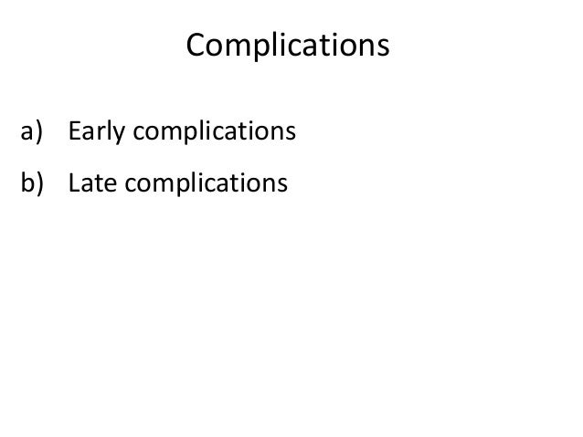 • Early complication a. Septal hematoma. b. Edema , ecchymosis and epistaxis . c. Infection. d. Emphysema.