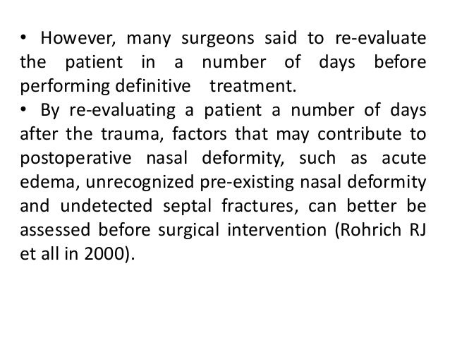 LOCAL VERSUS GENERAL ANESTHESIA • Reduction of nasal fractures may be performed under local anesthesia supplemented with i...